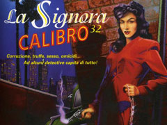 LA SIGNORA CALIBRO 32 – PC (1996)