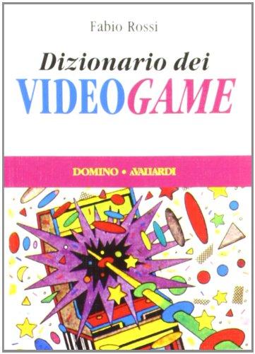 Il Dizionario Dei Videogiochi in tutto il suo splendore