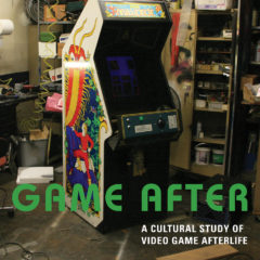 LIBRO – GAME AFTER: A CULTURAL STUDY OF VIDEO GAME AFTERLIFE – Raiford Guins